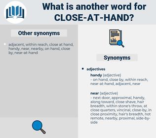 close at hand, synonym close at hand, another word for close at hand, words like close at hand, thesaurus close at hand