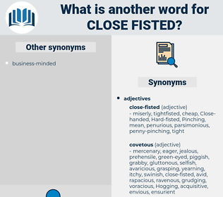 close-fisted, synonym close-fisted, another word for close-fisted, words like close-fisted, thesaurus close-fisted