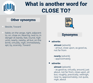 close to, synonym close to, another word for close to, words like close to, thesaurus close to