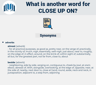 close up on, synonym close up on, another word for close up on, words like close up on, thesaurus close up on