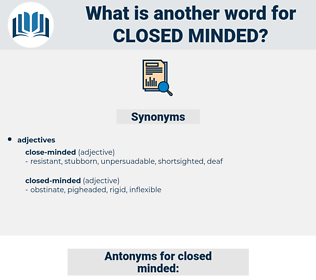 closed minded, synonym closed minded, another word for closed minded, words like closed minded, thesaurus closed minded