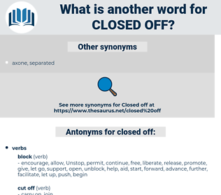 closed off, synonym closed off, another word for closed off, words like closed off, thesaurus closed off