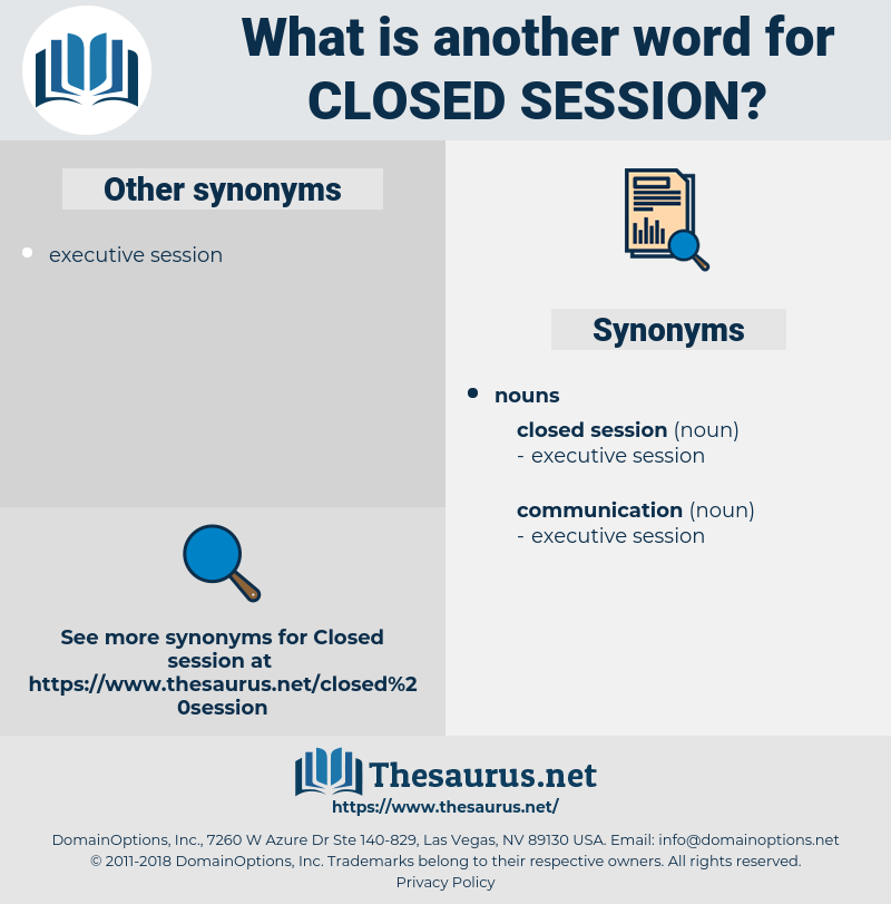 closed session, synonym closed session, another word for closed session, words like closed session, thesaurus closed session