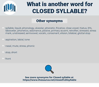 closed syllable, synonym closed syllable, another word for closed syllable, words like closed syllable, thesaurus closed syllable