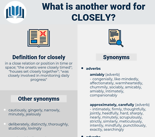closely, synonym closely, another word for closely, words like closely, thesaurus closely