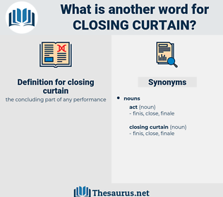 closing curtain, synonym closing curtain, another word for closing curtain, words like closing curtain, thesaurus closing curtain