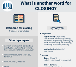 closing, synonym closing, another word for closing, words like closing, thesaurus closing