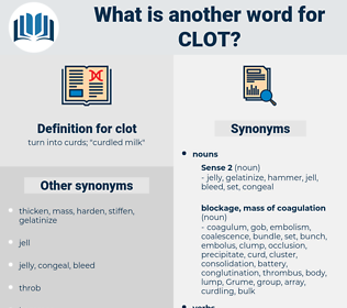 clot, synonym clot, another word for clot, words like clot, thesaurus clot