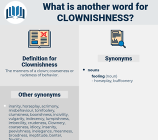 Clownishness, synonym Clownishness, another word for Clownishness, words like Clownishness, thesaurus Clownishness