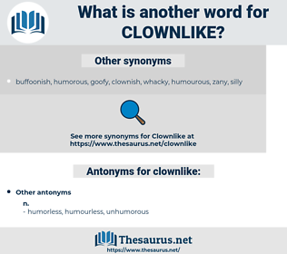 clownlike, synonym clownlike, another word for clownlike, words like clownlike, thesaurus clownlike