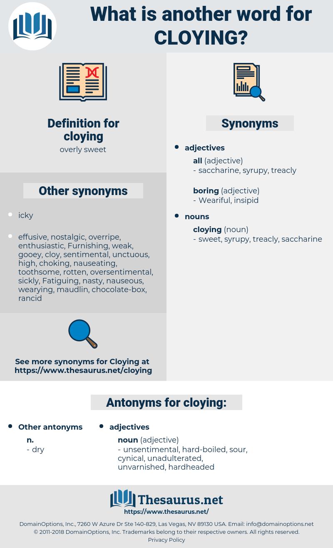cloying, synonym cloying, another word for cloying, words like cloying, thesaurus cloying