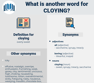 cloying, synonym cloying, another word for cloying, words like cloying, thesaurus cloying
