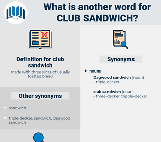 club sandwich, synonym club sandwich, another word for club sandwich, words like club sandwich, thesaurus club sandwich
