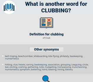 clubbing, synonym clubbing, another word for clubbing, words like clubbing, thesaurus clubbing