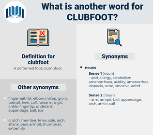 clubfoot, synonym clubfoot, another word for clubfoot, words like clubfoot, thesaurus clubfoot