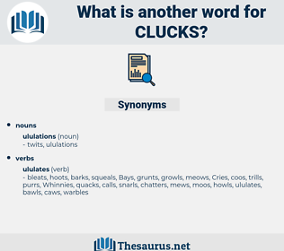 clucks, synonym clucks, another word for clucks, words like clucks, thesaurus clucks