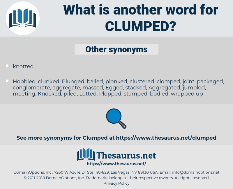 clumped, synonym clumped, another word for clumped, words like clumped, thesaurus clumped