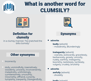 clumsily, synonym clumsily, another word for clumsily, words like clumsily, thesaurus clumsily