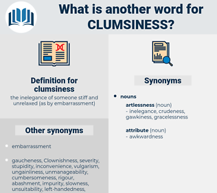 clumsiness, synonym clumsiness, another word for clumsiness, words like clumsiness, thesaurus clumsiness