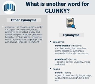clunky, synonym clunky, another word for clunky, words like clunky, thesaurus clunky