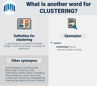 clustering, synonym clustering, another word for clustering, words like clustering, thesaurus clustering