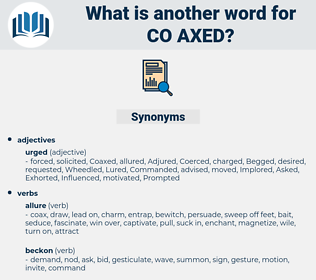 co-axed, synonym co-axed, another word for co-axed, words like co-axed, thesaurus co-axed