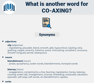 co axing, synonym co axing, another word for co axing, words like co axing, thesaurus co axing