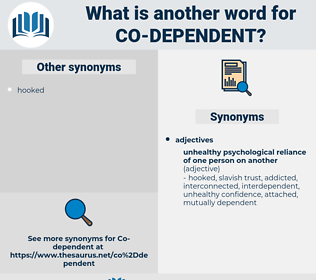 co-dependent, synonym co-dependent, another word for co-dependent, words like co-dependent, thesaurus co-dependent