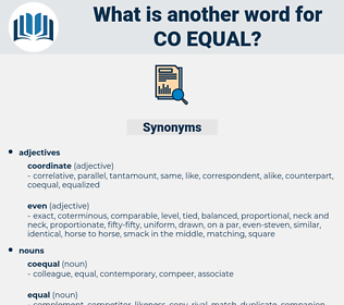 co-equal, synonym co-equal, another word for co-equal, words like co-equal, thesaurus co-equal