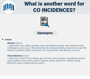co-incidences, synonym co-incidences, another word for co-incidences, words like co-incidences, thesaurus co-incidences