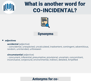 co-incidental, synonym co-incidental, another word for co-incidental, words like co-incidental, thesaurus co-incidental