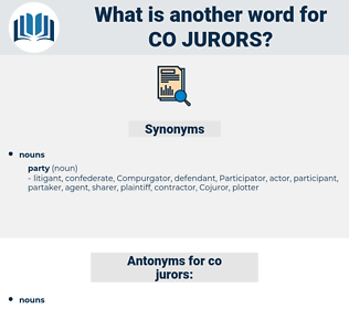 co jurors, synonym co jurors, another word for co jurors, words like co jurors, thesaurus co jurors