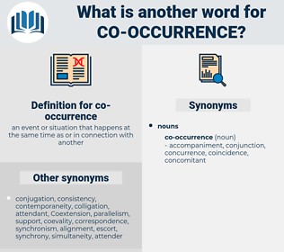 co-occurrence, synonym co-occurrence, another word for co-occurrence, words like co-occurrence, thesaurus co-occurrence