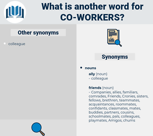 co-workers, synonym co-workers, another word for co-workers, words like co-workers, thesaurus co-workers