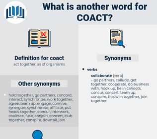 coact, synonym coact, another word for coact, words like coact, thesaurus coact