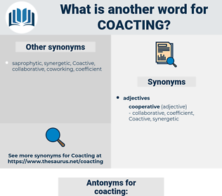 coacting, synonym coacting, another word for coacting, words like coacting, thesaurus coacting