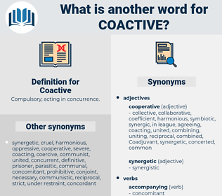 Coactive, synonym Coactive, another word for Coactive, words like Coactive, thesaurus Coactive