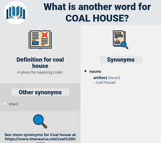 coal house, synonym coal house, another word for coal house, words like coal house, thesaurus coal house