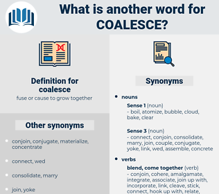 coalesce, synonym coalesce, another word for coalesce, words like coalesce, thesaurus coalesce