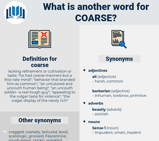 coarse, synonym coarse, another word for coarse, words like coarse, thesaurus coarse