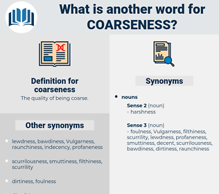 coarseness, synonym coarseness, another word for coarseness, words like coarseness, thesaurus coarseness