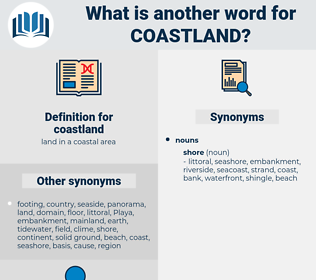 coastland, synonym coastland, another word for coastland, words like coastland, thesaurus coastland