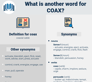 coax, synonym coax, another word for coax, words like coax, thesaurus coax