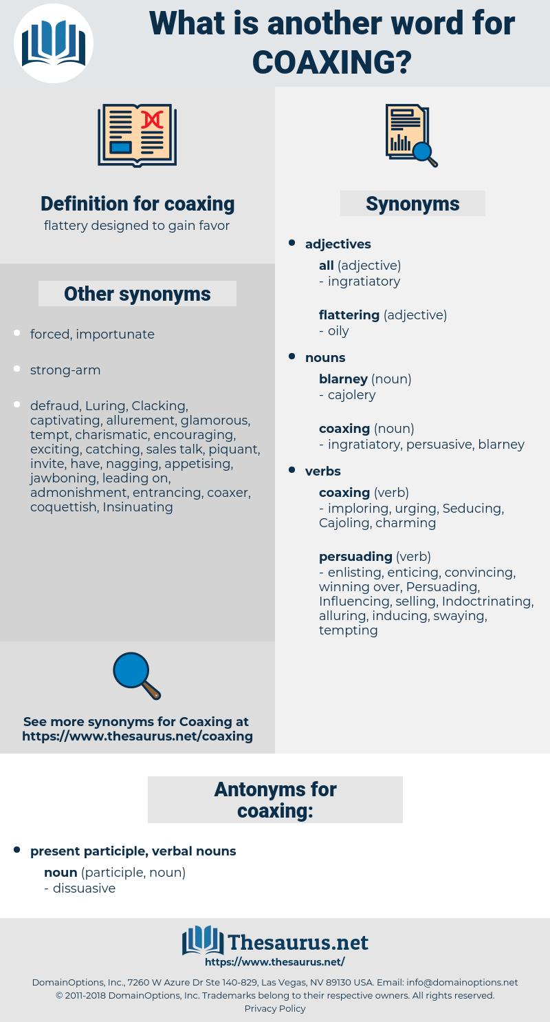 coaxing, synonym coaxing, another word for coaxing, words like coaxing, thesaurus coaxing