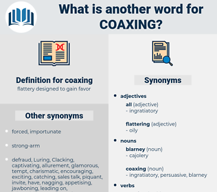 coaxing, synonym coaxing, another word for coaxing, words like coaxing, thesaurus coaxing
