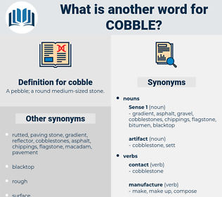 cobble, synonym cobble, another word for cobble, words like cobble, thesaurus cobble