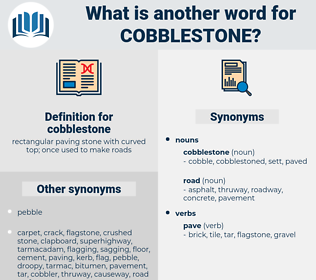 cobblestone, synonym cobblestone, another word for cobblestone, words like cobblestone, thesaurus cobblestone