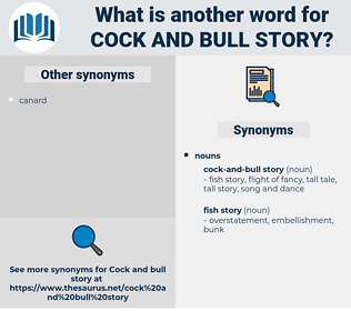 cock-and-bull story, synonym cock-and-bull story, another word for cock-and-bull story, words like cock-and-bull story, thesaurus cock-and-bull story