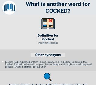 Cocked, synonym Cocked, another word for Cocked, words like Cocked, thesaurus Cocked