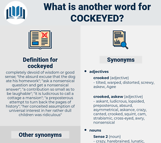 cockeyed, synonym cockeyed, another word for cockeyed, words like cockeyed, thesaurus cockeyed